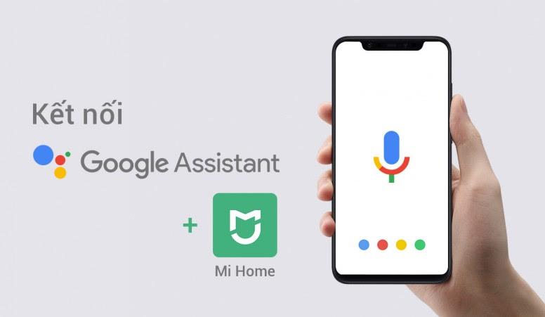 Điều khiển các thiết bị Xiaomi qua giọng nói bằng Google Assistant
